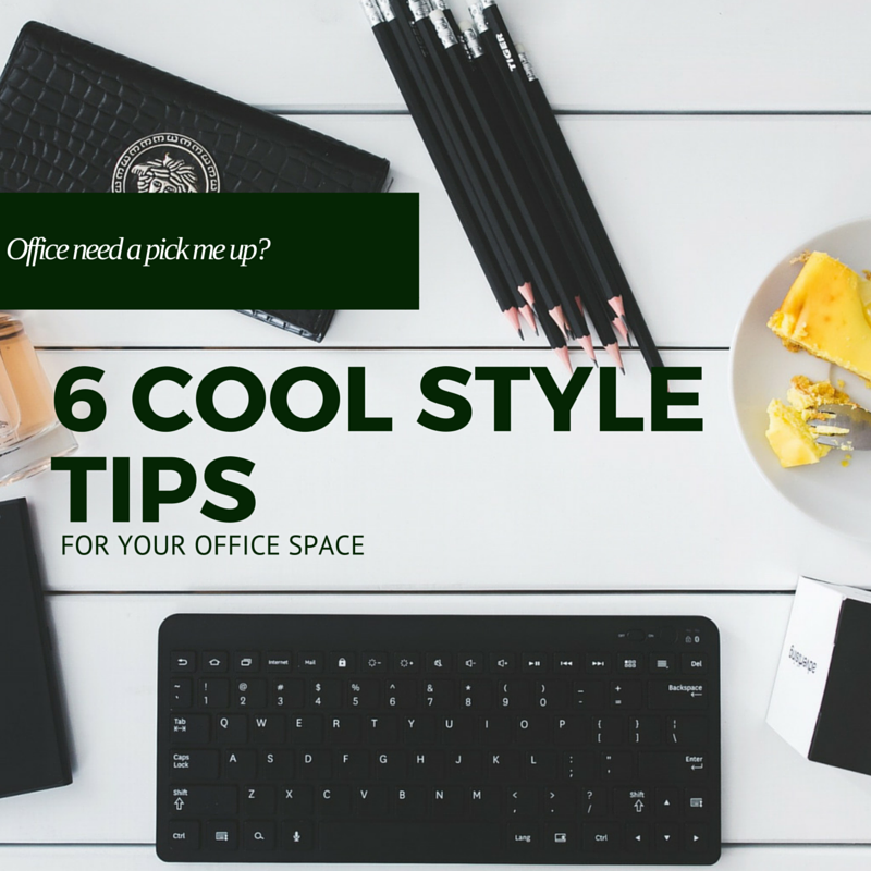 6 Cool Style Tips for Your Office Space